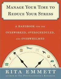 bokomslag Manage Your Time to Reduce Your Stress