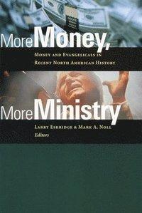bokomslag More Money, More Ministry