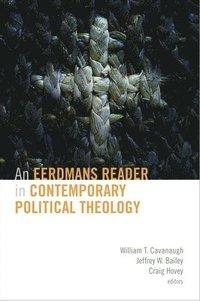 bokomslag An Eerdmans Reader in Contemporary Political Theology