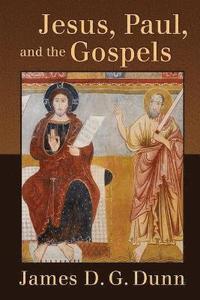 bokomslag Jesus, Paul, and the Gospels