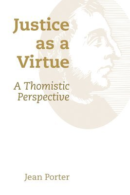 bokomslag Justice as a virtue - a thomistic perspective