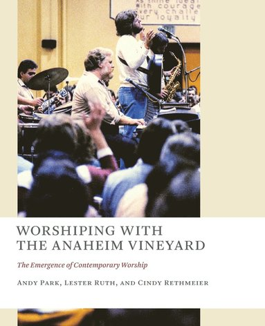 bokomslag Worshiping with the Anaheim Vineyard