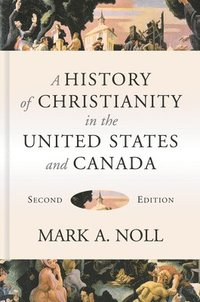bokomslag History Of Christianity In The United States And Canada