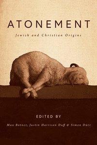 bokomslag Atonement: Jewish and Christian Origins