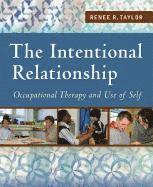 bokomslag The Intentional Relationship: Occupational Therapy and Use of Self