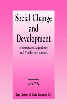 bokomslag Social Change and Development: Modernization, Dependency and World-System Theories