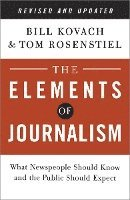bokomslag The Elements of Journalism: What Newspeople Should Know and the Public Should Expect