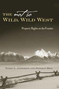 bokomslag The Not So Wild, Wild West
