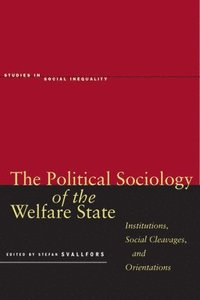 bokomslag The Political Sociology of the Welfare State: Institutions, Social Cleavages, and Orientations