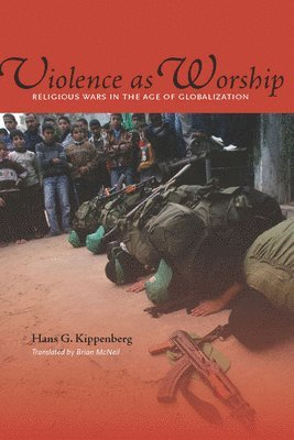 bokomslag Violence as Worship: Religious Wars in the Age of Globalization