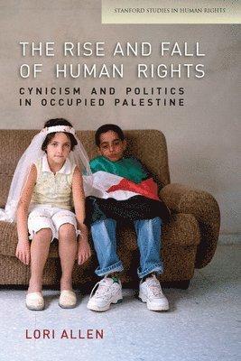 bokomslag The Rise and Fall of Human Rights