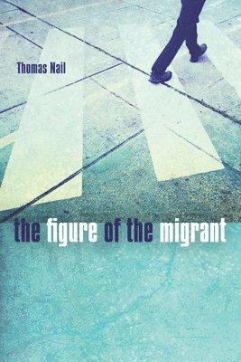bokomslag The Figure of the Migrant