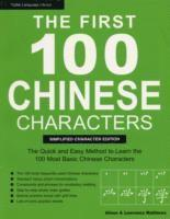 bokomslag The First 100 Chinese Characters: The Quick and Easy Method to Learn the 100 Most Basic Chinese Characters