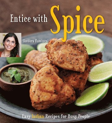 bokomslag Entice with Spice: Easy Indian Recipes for Busy People