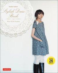 bokomslag Stylish Dress Book: Wear with Freedom (With Patterns)
