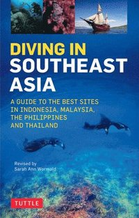 bokomslag Diving in Southeast Asia: A Guide to the Best Sites in Indonesia, Malaysia, the Philippines and Thailand