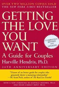 bokomslag Getting the Love You Want: A Guide for Couples