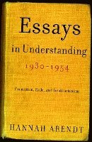 bokomslag Essays in Understanding, 1930-1954: Formation, Exile, and Totalitarianism