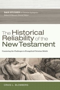 bokomslag The Historical Reliability of the New Testament