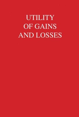 bokomslag Utility of Gains and Losses