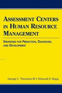 bokomslag Assessment Centers in Human Resource Management: Strategies for Prediction, Diagnosis, and Development