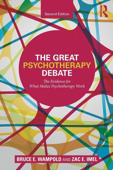bokomslag Great Psychotherapy Debate: The Evidence for What Makes Psychotherapy Work