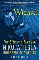 bokomslag Wizard: The Life and Times of Nikola Tesla: Biography of a Genius