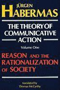bokomslag The Theory of Communicative Action Vol. 1