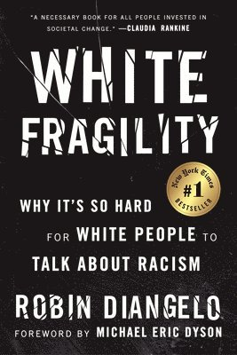 bokomslag White Fragility: Why It's So Hard for White People to Talk About Racism