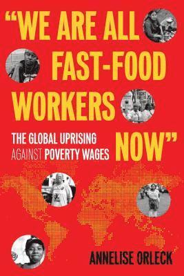 """bokomslag """"""""""""We Are All Fast-Food Workers Now"""""""""""""""