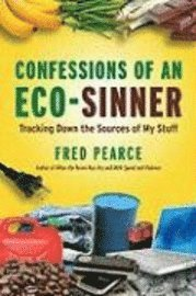 bokomslag Confessions of an Eco-Sinner: Tracking Down the Sources of My Stuff