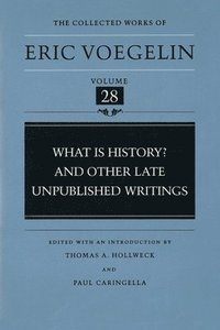 bokomslag What is History? and Other Late Unpublished Writings (CW28)