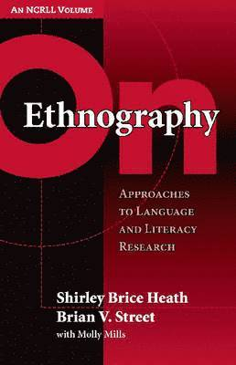 bokomslag On Ethnography: Approaches to Language and Literacy Research