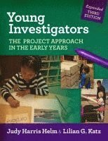 bokomslag Young Investigators: The Project Approach in the Early Years