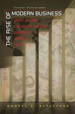 bokomslag The Rise of Modern Business: Great Britain, the United States, Germany, Japan, and China