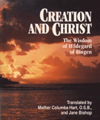 bokomslag Creation and christ - wisdom of hildegard of bingen