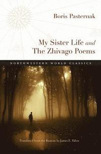 bokomslag My Sister Life and The Zhivago Poems