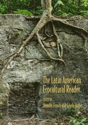 bokomslag The Latin American Ecocultural Reader