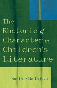 bokomslag The Rhetoric of Character in Children's Literature