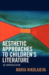 bokomslag Aesthetic approaches to childrens literature - an introduction