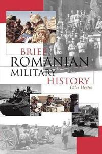bokomslag Brief Romanian Military History