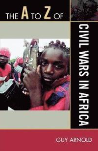 bokomslag The A to Z of Civil Wars in Africa