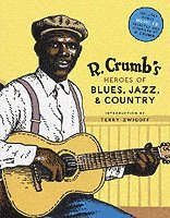 bokomslag R. Crumb's Heroes of Blues, Jazz, and Country