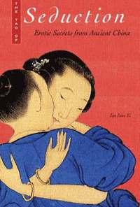 bokomslag Tao of Seduction: Erotic Secrets from Ancient China