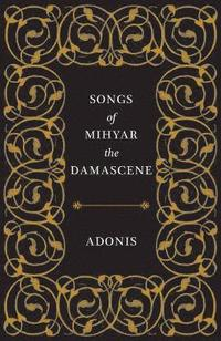 bokomslag Songs of Mihyar the Damascene