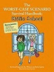 bokomslag The Worst-Case Scenario Survival Handbook: Middle School