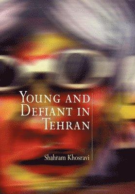 bokomslag Young and defiant in tehran