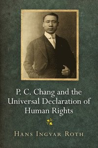 bokomslag P. C. Chang and the Universal Declaration of Human Rights