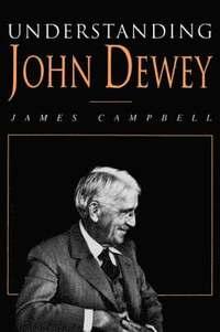 bokomslag Understanding John Dewey