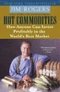 bokomslag Hot commodities : how anyone can invest profitably in the